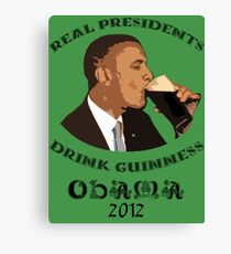 Real Presidents Drink Guinness - Obama 2012 (art) Canvas Print