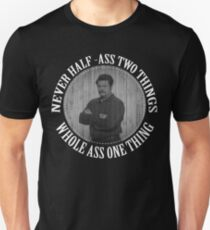 Never half ass two things T-Shirt