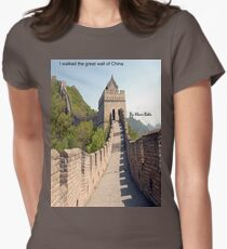 I walked the great wall of China Womens Fitted T-Shirt