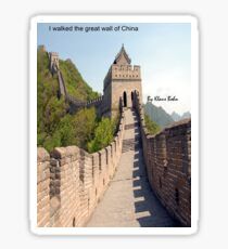 I walked the great wall of China Sticker