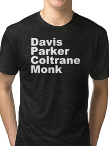 JAZZ PLAYERS NAMES T SHIRT MILES DAVIS MONK VINYL PARKER Tri-blend T-Shirt