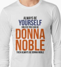 Always Be Donna Noble  Long Sleeve T-Shirt