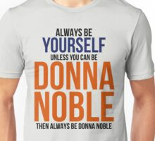 Always Be Donna Noble  Unisex T-Shirt