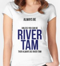 Always Be River Tam Women's Fitted Scoop T-Shirt