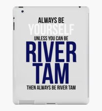 Always Be River Tam iPad Case/Skin