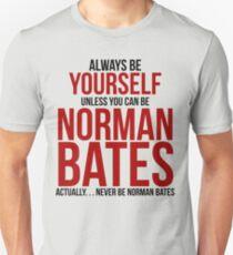 Don't be Norman Bates Unisex T-Shirt