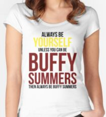 Always Be Buffy Summers Women's Fitted Scoop T-Shirt
