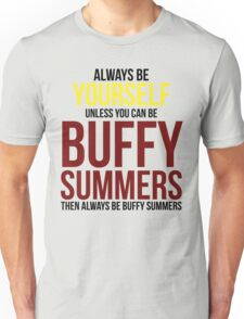 Always Be Buffy Summers Unisex T-Shirt
