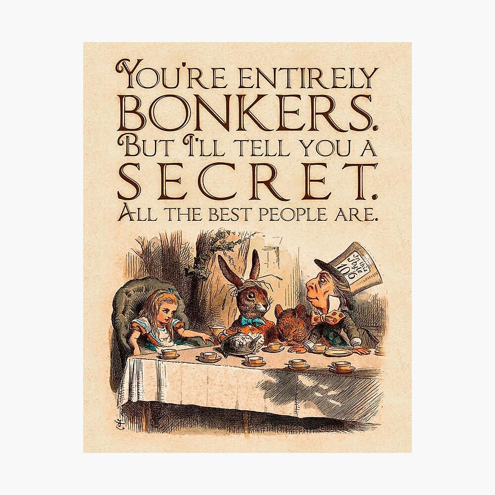 Alice im Wunderland-Zitat - Sie sind völlig Bonkers - Mad Hatter-Zitat - 0241 Fotodruck