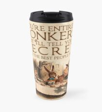 Alice in Wonderland Quote - You're Entirely Bonkers - Mad Hatter Quote - 0241 Travel Mug