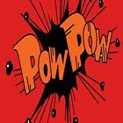 POW POW!!! by Junior Mclean