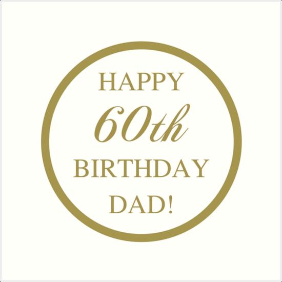 """Happy 60th Birthday Dad"" Art Prints by thepixelgarden ... Happy 60th Birthday Dad"