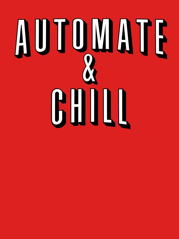 Automate & Chill by jogz