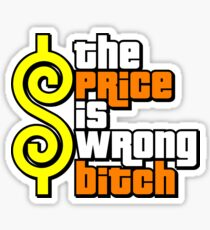 The Price Is Wrong, Bitch! Sticker