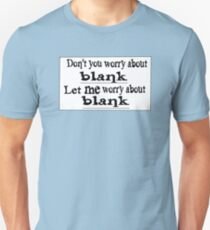 Don't you worry Unisex T-Shirt