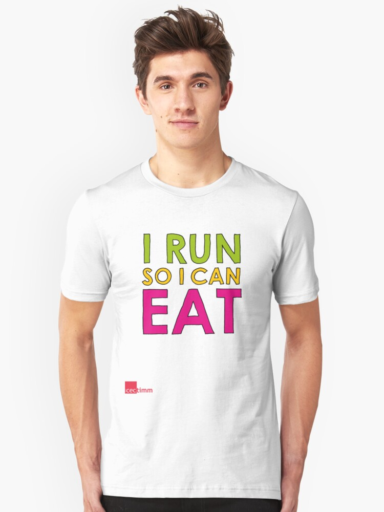 I Run So I Can Eat Unisex T-Shirt Front