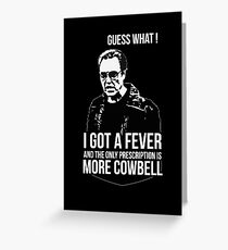MORE COWBELL Greeting Card