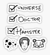 One Universe, One Doctor, One Hamster (Two) Sticker