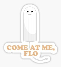 Come At Me Flo Graphic Tee Shirt Sticker