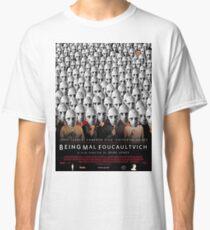 Being Mal Foucaultvich Classic T-Shirt