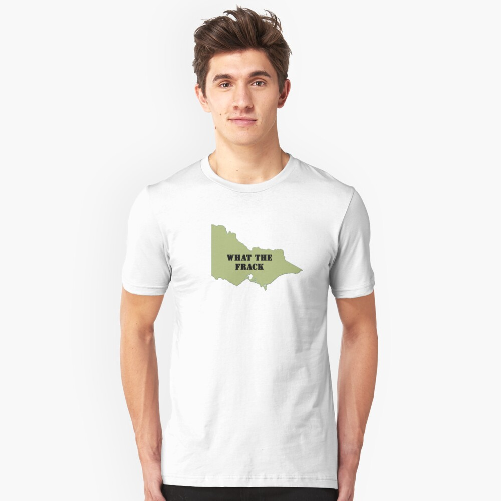 What the Frack - Victoria Unisex T-Shirt Front