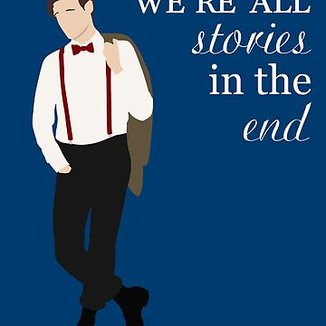 11th Doctor - We're All Stories in the End by OutlineArt