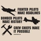 Crew Chiefs Make it Possible (Black Text) by warbirdwear