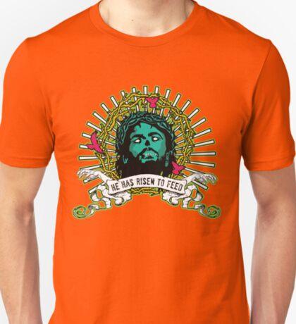 He Has Risen to Feed T-Shirt