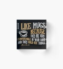 I like mugs Acrylic Block