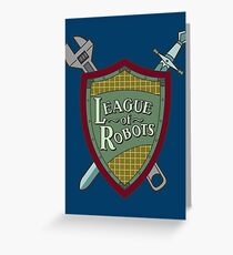 League Of Robots! Greeting Card