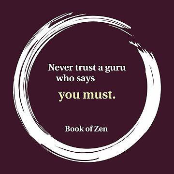 Zen Guru Wisdom Quote by bookofzen