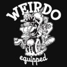 Weirdo Equipped by Joey Finz