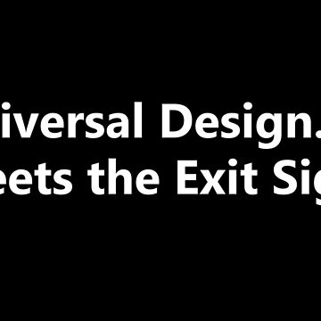 Universal Design Meets the Exit Sign by LeeWilson