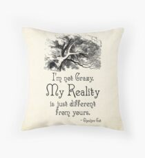 Alice in Wonderland Quote - My Reality - Cheshire Cat Quote - 0105 Throw Pillow
