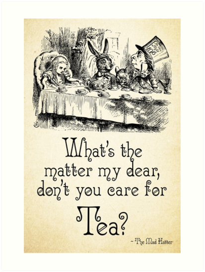Alice In Wonderland Quote Tea Mad Hatter Quote 0107 Art
