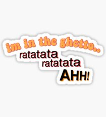 I'm in the ghetto tik tok Sticker
