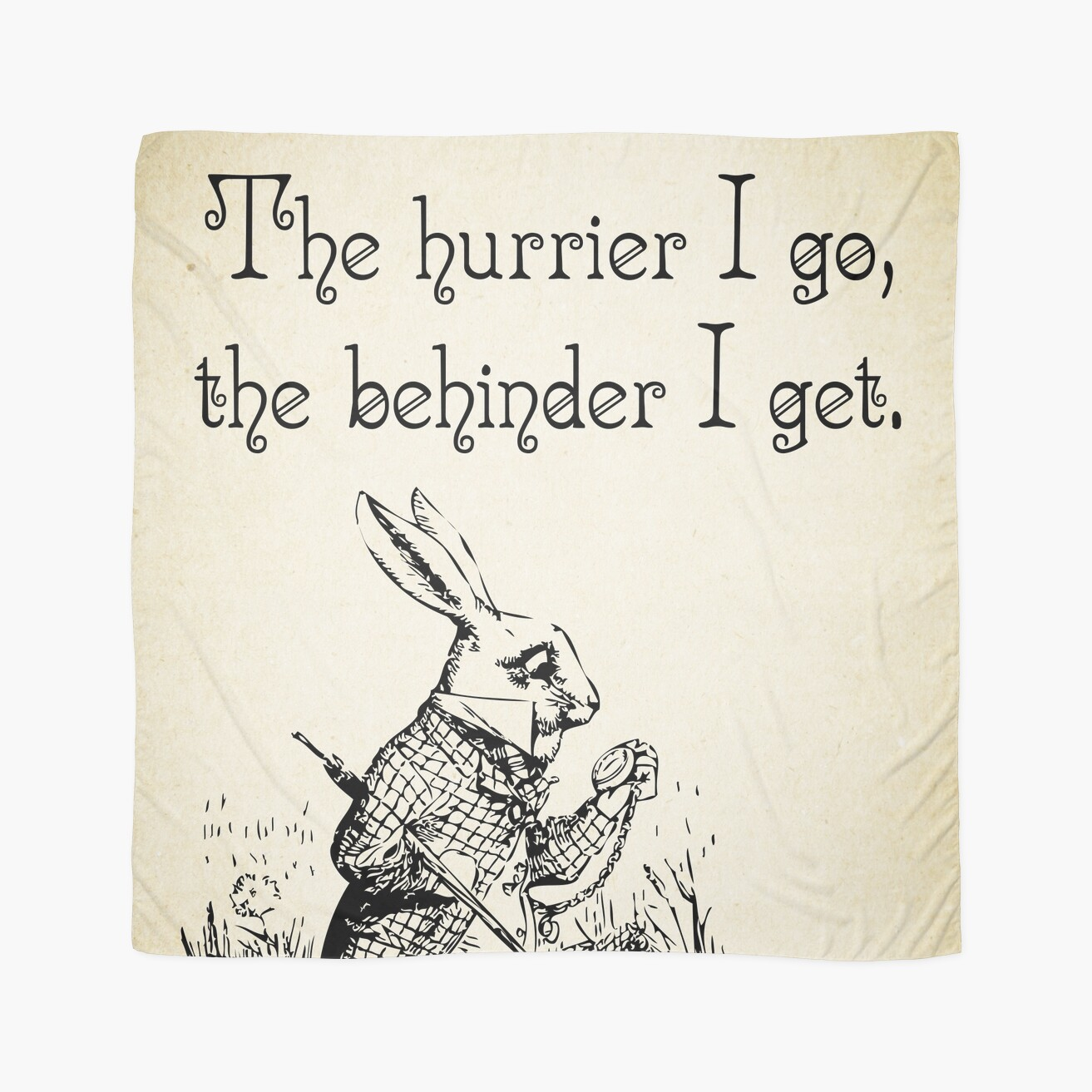 Alice In Wonderland Quote Alice In Wonderland Quote  The Hurrier I Go  White Rabbit Quote