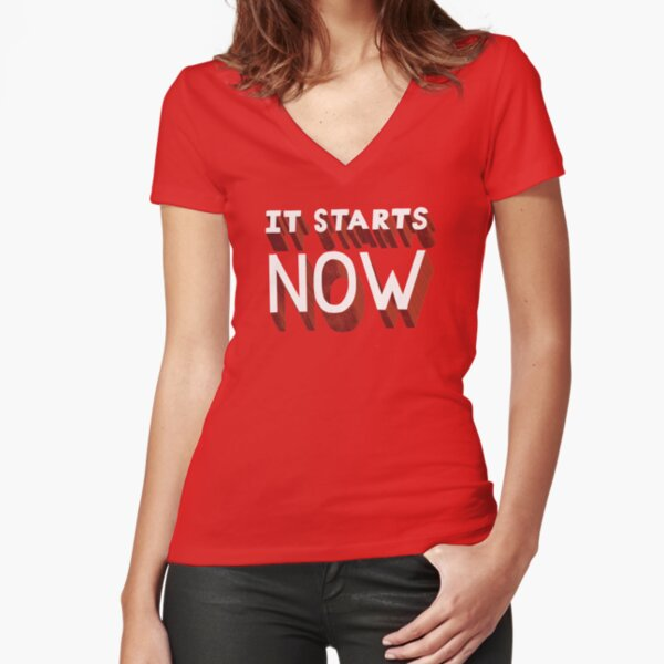 It Starts Now Fitted V-Neck T-Shirt