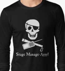 Stage Manage-Arrr! White Design Long Sleeve T-Shirt