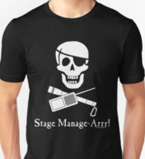 Stage Manage-Arrr! White Design Unisex T-Shirt