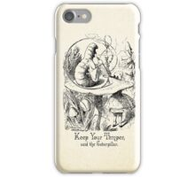 Alice in Wonderland Quote -  Keep Your Temper - Caterpillar Quote - 0154 iPhone Case/Skin