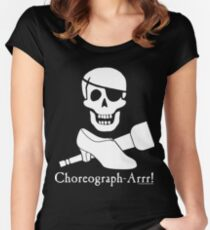 Choreograph-Arrr! White Design Fitted Scoop T-Shirt