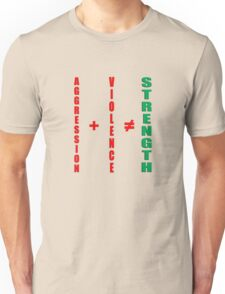 aggression and violence do not equal strength T-Shirt