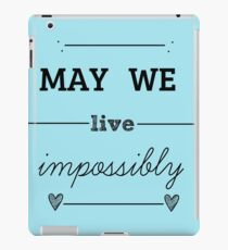 May We Live Impossibly iPad Case/Skin
