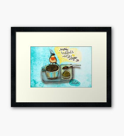 What my #Coffee says to me August 17 2015 Framed Print