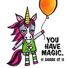 You Have Magic: Share It.  A Cute Unicorn Drawing Watercolor Illustration by mellierosetest