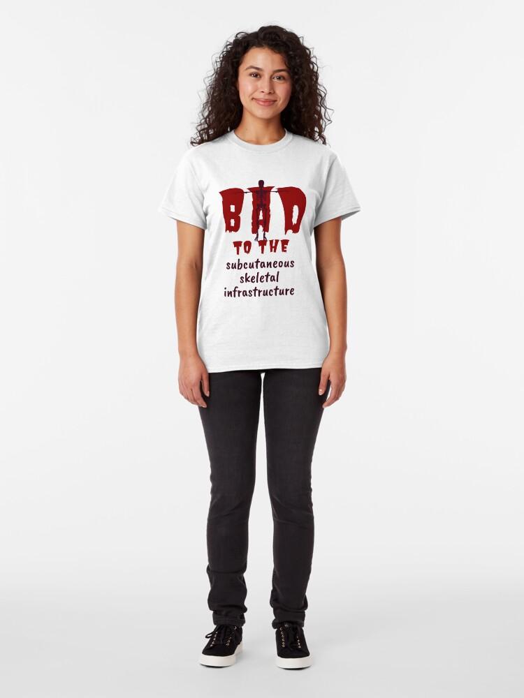 Alternate view of Bad to the Bone. Red Dark. Medical Meme. Classic T-Shirt