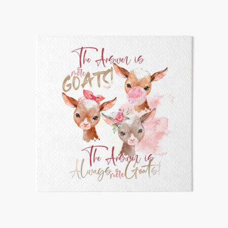 The Answer Is More Goats Watercolor  Art Board Print