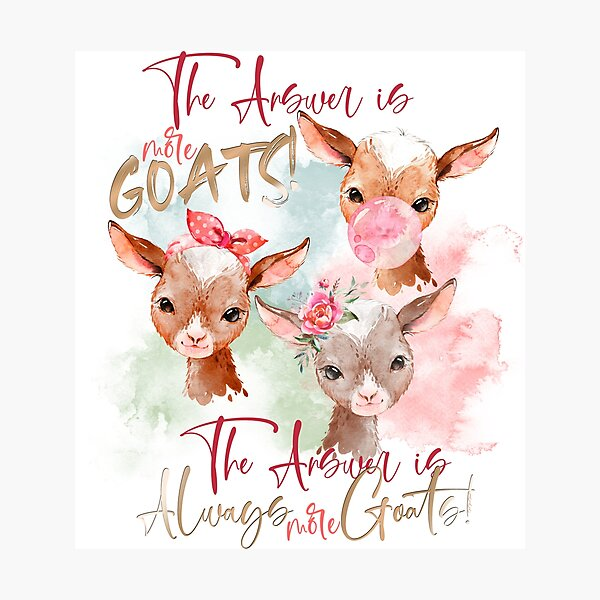 The Answer Is More Goats Watercolor  Photographic Print