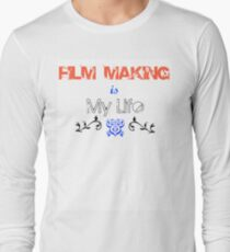 Film making is my Life Long Sleeve T-Shirt